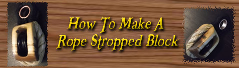 How To Make Rope Stropped Blocks
